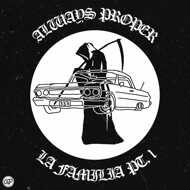 Various - Always Proper - La Familia Part 1