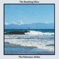 The Breathing Effect - The Fisherman Abides