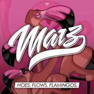 Marz - Hoes. Flows. Flamingos.