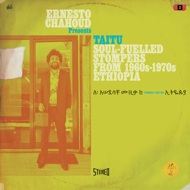 Various (Ernesto Chahoud Presents) - Taitu: Soul-Fuelled Stompers From 1960s-1970s Ethiopia