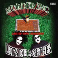 Murder Inc. - Let's Die Together (Black Vinyl)