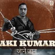 Aki Kumar - Jaan E Jaan / Kisi Ki Muskurahaton Pe