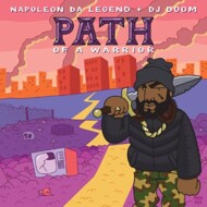 Napoleon Da Legend & DJ Doom - The Path Of A Warrior