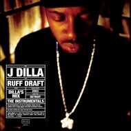 J Dilla (Jay Dee) - Ruff Draft: Dilla's Mix The Instrumentals