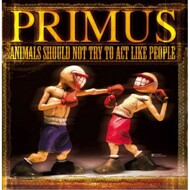 Primus - Animals Should Not Try To Act Like People