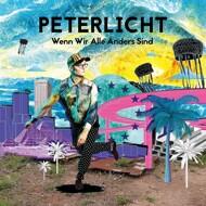 PeterLicht - Wenn wir alle anders sind (Limited Deluxe Edition)