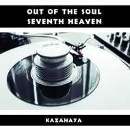 Kazahaya - Out Of The Soul / Seventh Heaven