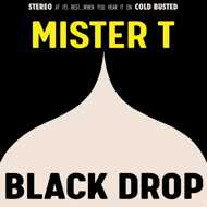 Mister T. - Black Drop