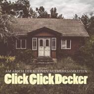 Clickclickdecker - Am Arsch Der Kleinen Aufmerksamkeiten