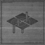 MXM & Pavel - Vierviertel Der Takt