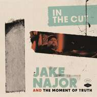 Jake Najor And The Moment Of Truth - In The Cut