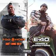 Too Short / E-40 - Ain't Gone Do It / Terms and Conditions