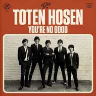 Die Toten Hosen - You're No Good / Sweets For My Sweet