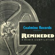 Various (Coalmine Records presents) - Remineded: A Remix Compilation