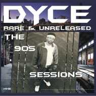 Dyce - Rare & Unreleased - The 90's Sessions (Black Vinyl)