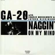 GA-20 - Naggin On My Mind