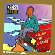 Various - Eric B. & Rakim's Follow the Leader (Re-Imagined)