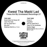 Kwest Tha Madd Lad - These Are My Unreleased Recordings
