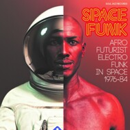 Soul Jazz Records Presents - Space Funk (Deluxe) - Afro Futurist Electro Funk In Space 1976-84
