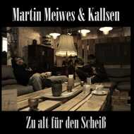 Kallsen & Martin Meiwes - Zu Alt Für Den Scheiß