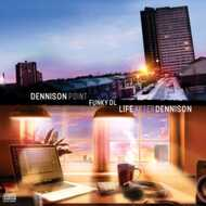 Funky DL - Dennison Point / Life After Dennison