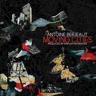 Antoine Berjeaut & Makaya McCraven - Moving Cities