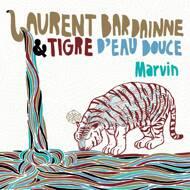 Laurent Bardainne / Tigre D'eau Douce - Marvin EP