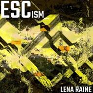 Lena Raine - Escism