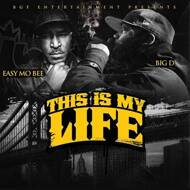 Big.D & Easy Mo Bee - This Is My Life