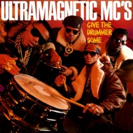 Ultramagnetic MC's - Give The Drummer Some / Moe Luv's Theme