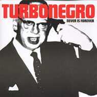 Turbonegro - Never Is Forever (Splatter Vinyl)