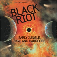 Various  - Black Riot: Early Jungle, Rave And Hardcore