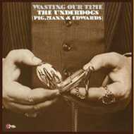 The Underdogs - Wasting Our Time