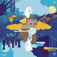 Sages Comme Des Sauvages - Luxe Misere