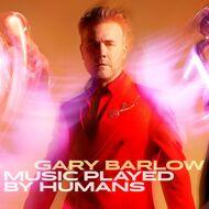 Gary Barlow (Take That) - Music Played By Humans