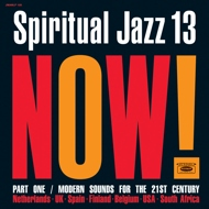 Various - Spiritual Jazz Volume 13: NOW Part 1