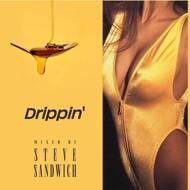 Steve Sandwich - Drippin'