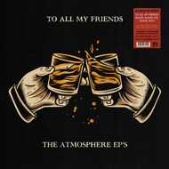 Atmosphere - To All My Friends, Blood Makes The Blade Holy - The Atmosphere EPs