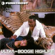 Funkghost - Ultra Boogie Highlife (Black Vinyl)