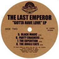 The Last Emperor - Gotta Have Love