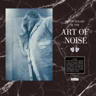The Art Of Noise - Who's Afraid Of The Art Of Noise (RSD 2021)