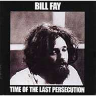 Bill Fay - Time Of The Last Persecution (RSD 2021)
