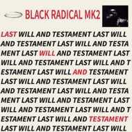 Black Radical Mk2 - Last Will And Testament