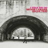 Delvon Lamarr Organ Trio - I Told You So (Tape)
