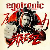 Egotronic - Stresz