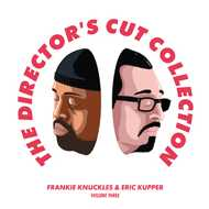Frankie Knuckles & Eric Kupper - The Director's Cut Collection - Volume Three