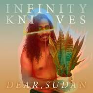 Infinity Knives - Dear, Sudan