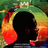 Jahi And Configa - Forward Future