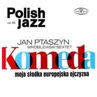Jan Ptaszyn Sextet Wroblewski - Komeda:Moja Slodka Europejska Ojczyzna