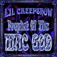 Lil Creepshow - Prophet Of The Mac God